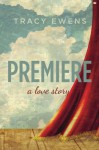 Premiere: A Love Story - Tracy Ewens