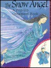 The Snow Angel: A Pop-Up Ornament Book - Penny Ives