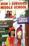 It's All Downhill From Here - Nancy E. Krulik