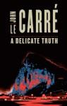 A Delicate Truth - John le Carré