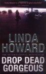 Drop Dead Gorgeous - Linda Howard