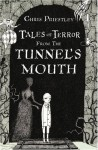 Tales of Terror from the Tunnel's Mouth - David Roberts (Illustrator), Chris Priestley