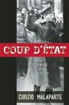 Coup d'Etat: The Technique of Revolution - Curzio Malaparte