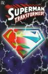 Superman: Transformed! - Dan Jurgens, Paul Ryan, Louise Simonson, Ron Frenz, Ron Lim, David Michelinie, Karl Kesel, Josef Rubinstein, Tom Grummett, Dennis Janke, Denis Rodier, José Marzán Jr.