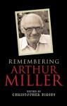 Remembering Arthur Miller - Christopher Bigsby