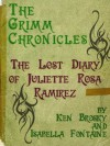 The Lost Diary of Juliette Rosa Ramirez (The Grimm Chronicles EXTRA) - Ken Brosky, Isabella Fontaine, Dagny Holt, Chris Smith