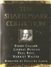 The Shakespeare Collection - Harriet Walter, Lindsay Duncan, Simon Callow, Paul Rhys, William Shakespeare