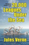 20,000 leagues Under the Sea: The Classic Science Fiction Novel - Jules Verne, F. P. Walter, F. P. Walter