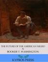 The Future of the American Negro - Booker T. Washington