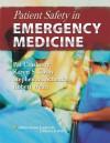 Patient Safety in Emergency Medicine - Pat Croskerry, Pat Croskerry, Karen S. Cosby, Stephen M. Schenkel