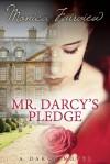 Mr. Darcy's Pledge - Monica Fairview