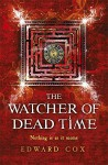 The Watcher of Dead Time - Edward Cox