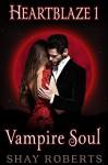 Heartblaze 1: Vampire Soul (Emma's Saga) - Shay Roberts