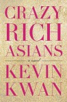 [ Crazy Rich Asians Kwan, Kevin ( Author ) ] { Hardcover } 2013 - Kevin Kwan
