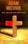 The Church and the Left - Adam Michnik, David Ost