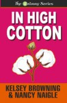 In High Cotton (The Granny Series) (Volume 3) - Nancy Naigle, Kelsey Browning