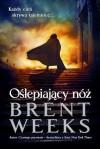 Oślepiający nóż - Brent Weeks, Małgorzata Strzelec