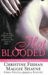 Hot Blooded - Maggie Shayne, Christine Feehan, Emma Holly, Angela Knight