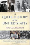 A Queer History of the United States - Michael Bronski