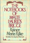 The Notebooks of Malte Laurids Brigge - Rainer Maria Rilke, Stephen Mitchell