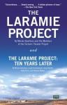 The Laramie Project and The Laramire Project: Ten Years Later (Vintage) - Moisés Kaufman, Leigh Fondakowski, Greg Pierotti, Andy Paris