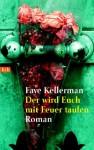 Der wird Euch mit Feuer taufen (Peter Decker/Rina Lazarus, #11) - Faye Kellerman, Susanne Aeckerle