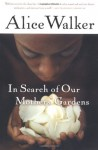 In Search of Our Mothers' Gardens: Womanist Prose - Alice Walker
