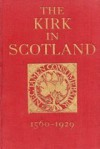The Kirk In Scotland - John Buchan, R D Kernohan