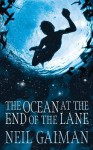 The Ocean at the End of the Lane by Gaiman, Neil (2013) Hardcover - Neil Gaiman