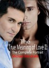 True Meaning of Love Two: The Complete Portrait - Michael Mandrake