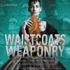 Waistcoats & Weaponry - Gail Carriger