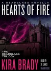 Hearts of Fire: A Deadglass Novella (Prequel to The Deadglass Trilogy)(Library Edition) (Deadglass Novels) - Kira Brady, Xe Sands
