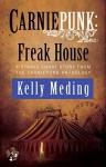 Carniepunk: Freak House - Kelly Meding