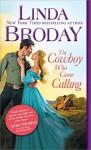 The Cowboy Who Came Calling (Texas Heroes) - Linda Broday