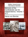 Memoirs of the Confederate War for Independence. Volume 1 of 2 - Heros Von Borcke