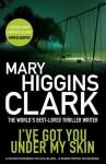 I've Got You Under My Skin - Mary Higgins Clark