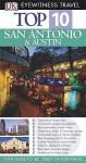 San Antonio And Austin (Eyewitness Top 10 Travel Guides) - Paul Franklin