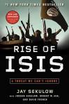Rise of ISIS: A Threat We Can't Ignore - Jay Sekulow, Jordan Sekulow, Robert W Ash, David French