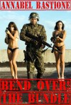Bend Over! The Bundle (3 Sizzling Erotic Military Femdom Stories!) - Annabel Bastione