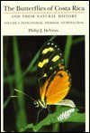 The Butterflies of Costa Rica and Their Natural History, Volume I: Papilionidae, Pieridae, Nymphalidae - Philip J. DeVries, Jennifer Clark
