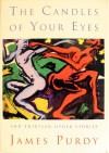 The Candles of Your Eyes - James Purdy