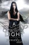A Fractured Light (Beautiful Dark) - Jocelyn Davies