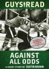 Guys Read: Against All Odds: A Short Story from Guys Read: The Sports Pages - Dustin Brown