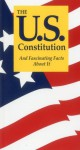 The U.S. Constitution And Fascinating Facts About It - Terry L. Jordan