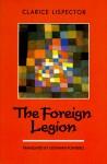 The Foreign Legion - Clarice Lispector, Giovanni Pontiero