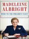 Memo to the President Elect (eBook) - Madeleine Albright