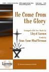 He Come from the Glory - Jean Anne Shafferman, Lloyd Larson