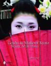 Geisha & Maiko of Kyoto: Beauty, Art, & Dance - John Foster