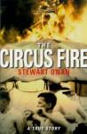 The Circus Fire: a True Story - Stewart O'Nan