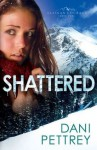 Shattered (Alaskan Courage #2) - Dani Pettrey